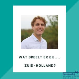 Wat speelt er bij.... Zuid-Holland