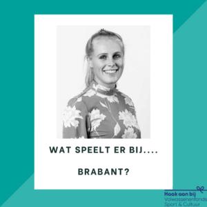 Wat speelt er bij... Brabant